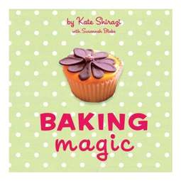 View the Baking Magic - Kate Shirazi & Susannah Blake online at Cake Stuff