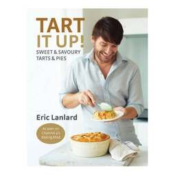View the Tart It Up! Sweet & Savoury Tarts & Pies - Eric Lanlard online at Cake Stuff