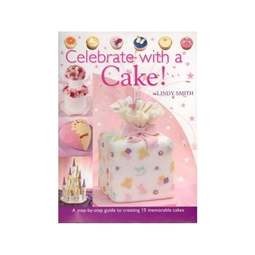 View the Celebrate With A Cake - Lindy Smith online at Cake Stuff