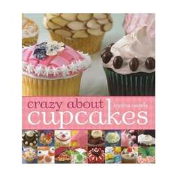 View the Crazy About Cupcakes - Krystina Castella online at Cake Stuff