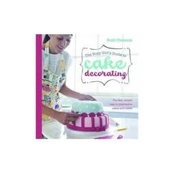 View the The Busy Girl's Guide to Cake Decorating - Ruth Clemens online at Cake Stuff