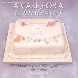 View the *CLEARANCE* A Cake For A Christening - Karen Davies online at Cake Stuff