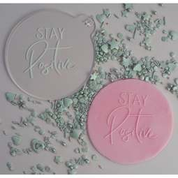 View the STAY POSITIVE cookie & icing embosser  online at Cake Stuff